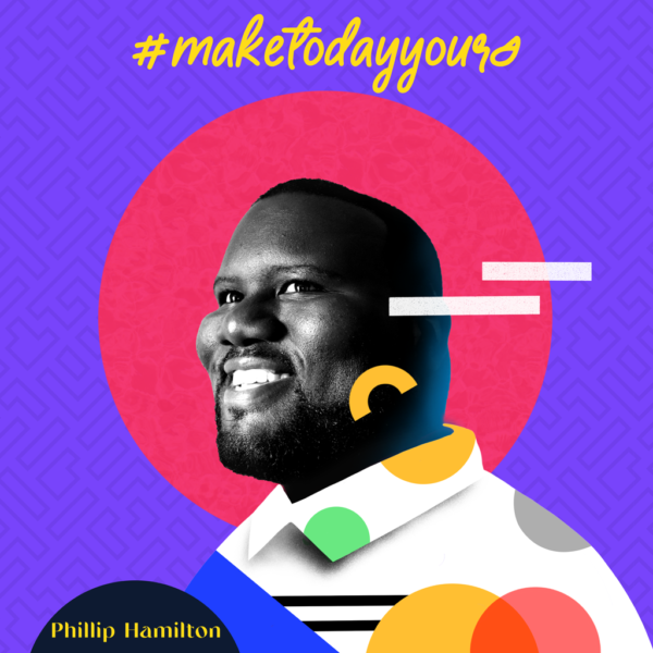 Phillip Hamilton - Make Today Yours